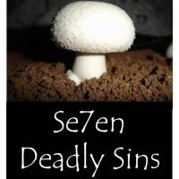Avoid the Mushroom Culture - The Seven Deadly Sins